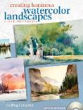 Creating Luminous Watercolor Landscapes: A Four-Step Process [With DVD]