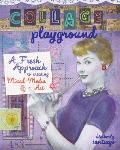 Collage Playground A Fresh Approach to Creating Mixed Media Art