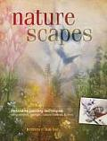 Naturescapes Innovative Painting Techniques Using Acrylics Sponges Natural Materials & More