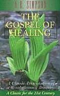 The Gospel of Healing: A Classic Presentation of a Revolutionary Doctrine
