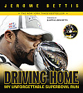 Driving Home: My Unforgettable Super Bowl Run [With DVD]