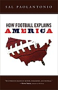 How Football Explains America (08 Edition) Cover