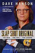 Slap Shot Original The Man the Foil & the Legend