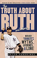Truth about Ruth Yankees Myths Legends & Lore