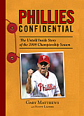 Phillies Confidential: The Untold Inside Story of the 2008 Championship Season