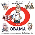 O Is for Obama: An Irreverent A-To-Z Guide to Washington and Beltway Politics
