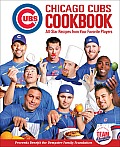 Chicago Cubs Cookbook All Star Recipes from Your Favorite Players
