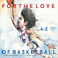 For the Love of Basketball From A Z