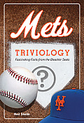 Mets Triviology: Fascinating Facts from the Bleacher Seats (Triviology: Fascinating Facts)