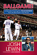 Ballgame!: A Decade Covering the Texas Rangers from the Best Seat in the House