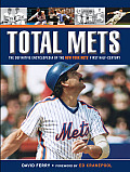 Total Mets The Definitive Encyclopedia Of The New York Mets