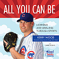 All You Can Be: Learning & Growing Through Sports (All You Can Be)