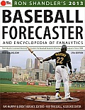 2013 Baseball Forecaster: And Encyclopedia of Fanalytics (Ron Shandler's Baseball Forecaster)