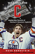 Wearing the C Leadership Secrets from Hockeys Greatest Captains