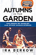 Autumns in the Garden The Coach of Camelot & Other Knicks Stories