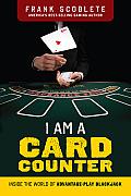 I Am a Card Counter: Inside the World of Advantage-Play Blackjack