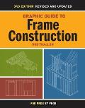 Graphic Guide to Frame Construction (For Pros By Pros) Cover