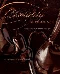 Absolutely Chocolate: Irresistible Excuses to Indulge Cover