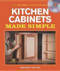 Kitchen Cabinets Made Simple: A Book and Companion Step-By-Step Video DVD (Made Simple)