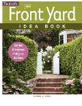 New Front Yard Idea Book (Taunton Home Idea Books)