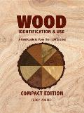 Wood Identification & Use Compact Edition