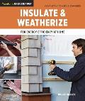 Insulate and Weatherize: For Energy Efficiency at Home