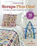 Scraptherapy(r) Scraps Plus One!: New Patterns to Quilt Through Your Stash with Ease