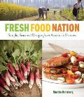 Fresh Food Nation Simple Seasonal Recipes from Americas Farmers
