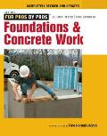 Foundations and Concrete Work: Revised and Updated (For Pros By Pros) Cover