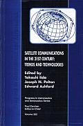 Satellite Communications in the 21st Century: Trends and Technologies