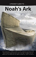 A Pocket Guide To... Noah's Ark: A Biblical and Scientific Look at the Genesis Account