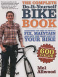 Complete Do It Yourself Bike Book Everything You Need to Know to Fix Maintain & Get the Most Our of Your Bike