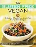 The Gluten-Free Vegan: 150 Delicious Gluten-Free, Animal-Free Recipes Cover