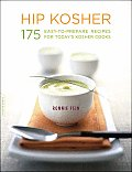 Hip Kosher: 175 Easy-To-Prepare Recipes for Today's Kosher Cooks