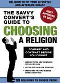 Savvy Converts Guide To Choosing A Religion DISCONTINUED