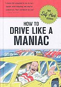 How to Drive Like a Maniac
