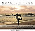 Quantum Yoga: Creating Your Ideal Practice from an Ocean of Possibilities [With DVD]