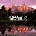Wildlands Philanthropy The Great American Tradition