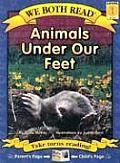 Animals Under Our Feet (We Both Read)