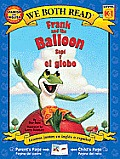 Frank and the Balloon/Sapi y El Globo (Spanish/English Bilingual Level K-1) (We Both Read Bilingual Editions)