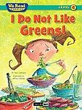 I Do Not Like Greens! (We Read Phonics Level 4 (Paperback))