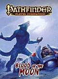Blood of the Moon (Pathfinder Player Companion)