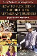 Food Service Management: How to Succeed in the High-Risk Restaurant Business - By Someone Who Did