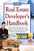 The Real Estate Developer's Handbook: How to Set Up, Operate, and Manage a Financially Successful Real Estate Development [With CDROM]