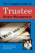 Complete Guide to Trust & Estate Management What You Need to Know about Being an Executor Explained Simply