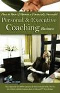How to Open & Operate a Financially Successful Personal and Executive Coaching Business [With CDROM]