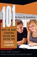 101 Ways To Make Studying Easier and Faster for College Students: What Every Student Needs To Know Explained Simply (08 Edition)