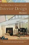 How to Open & Operate a Financially Successful Interior Design Business [With CDROM]