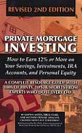 Private Mortgage Investing: How to Earn 12% or More on Your Savings, Investments, IRA Accounts and Personal Equity: 2nd Edition