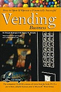 How to Open & Operate a Financially Successful Vending Business [With CDROM]